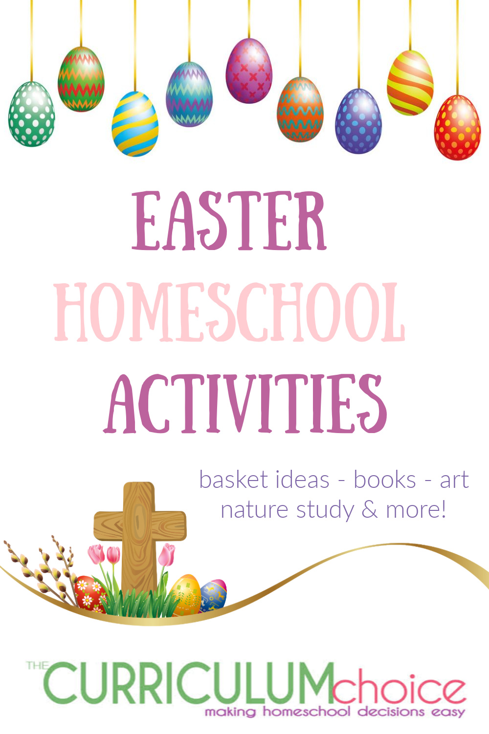 Easter Homeschool Activities from the authors at The Curriculum Choice including Easter Basket Ideas, books, art, nature study, and more! Celebrate the seasons with bunnies or the resurrection, or both!