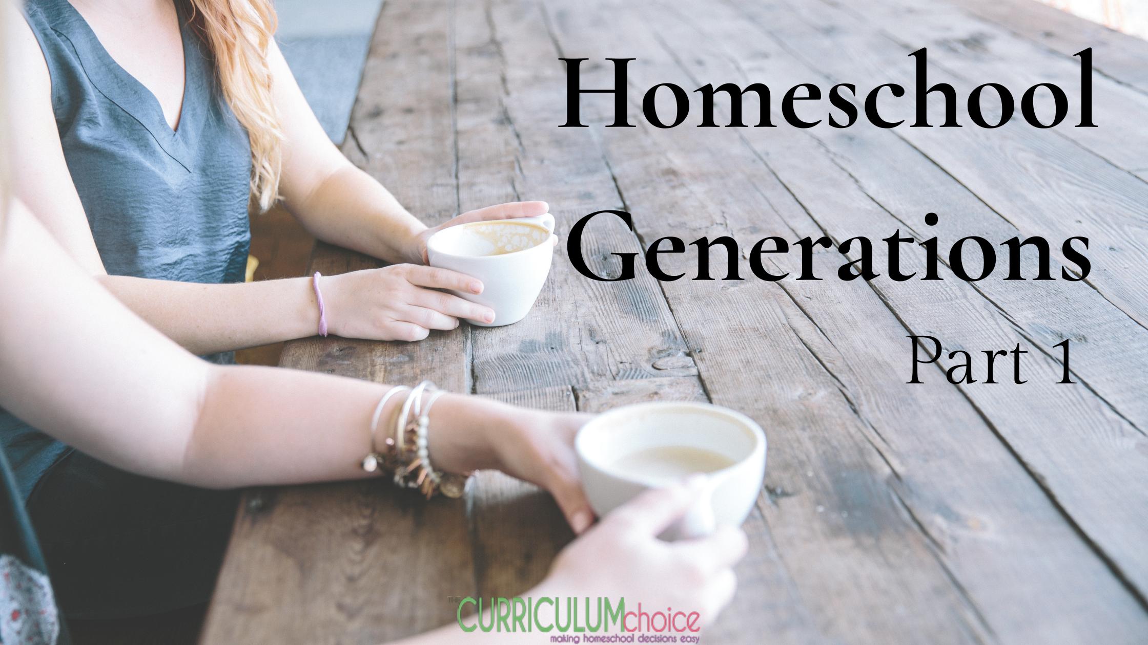 homeschool generations part 1