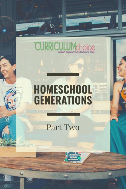 Homeschool Generations: Part 2 Veteran Homeschooling Moms Encouragement at The Curriculum Choice