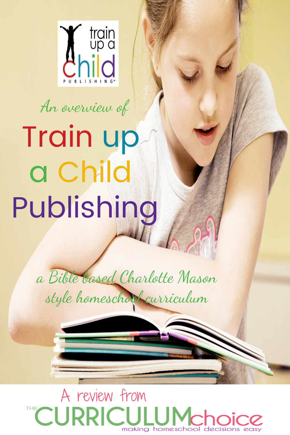An overview of Train up a Child Publishing - a literature based Charlotte Mason approach to homeschooling using the Bible and great children's literature to teach Bible, History/Reading, Science, Language Arts, and Fine Arts together. A review from The Curriculum Choice