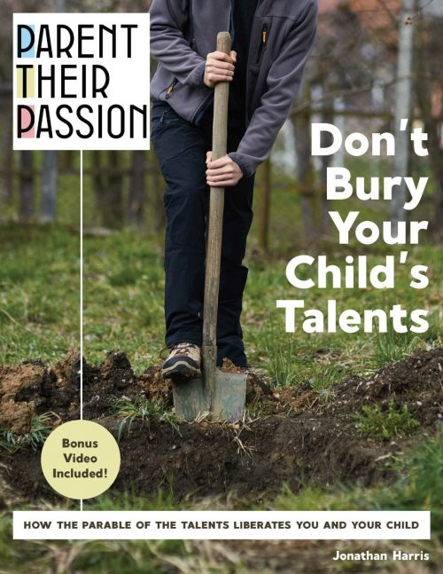 Parent Your Homeschool Student's Passion: How to turn your teenager's inward-focused talent into a wonderful serving skill set that brings value to others.