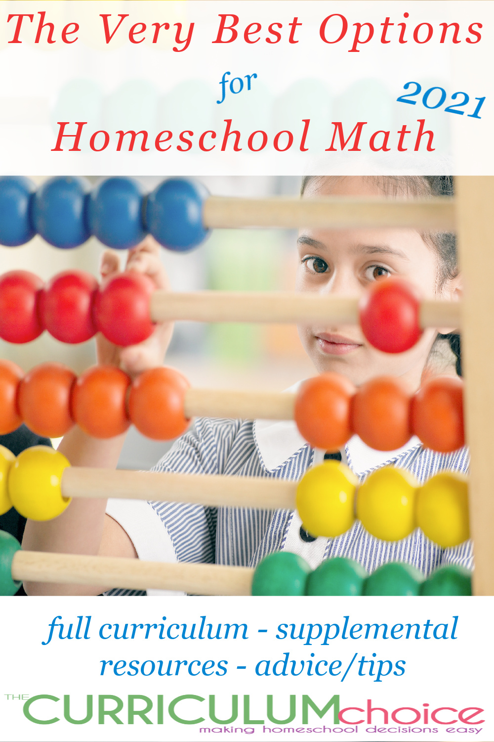 The Very Best Options for Homeschool Math (2021) includes full curriculum options, supplements, and even math advice from seasoned homeschool parents!