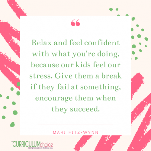 Relax and feel confident in what you are doing. Hope for Future Homeschool Generations